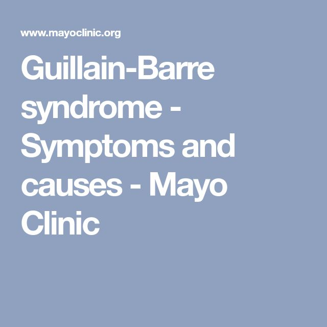 Guillain-Barre syndrome - Symptoms and causes - Mayo Clinic