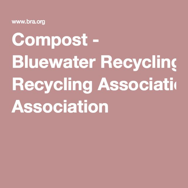 Compost - Bluewater Recycling Association