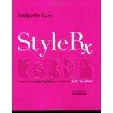 Style Rx: Dressing the Body You Have to Create the Body You Want (Paperback)By Bridgette Raes