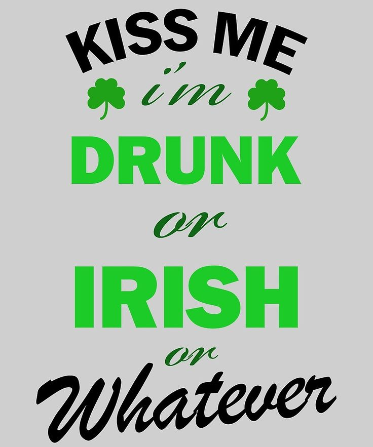 Kiss Me im Drunk or Irish or Whatever Funny by Halaqqoh