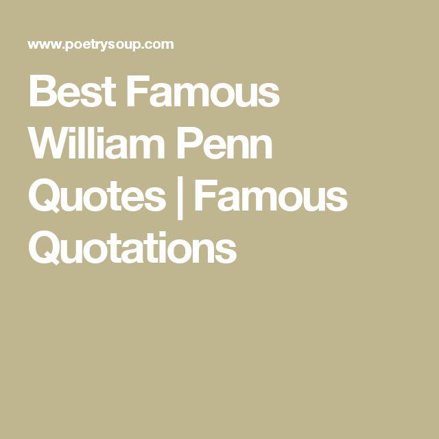 Best Famous William Penn Quotes | Famous Quotations
