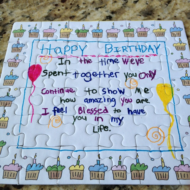 Puzzle birthday card my boyfriend made for me, so adorable it had to go on pinterest! Who would have thought a man could come up with this idea on their own?!?