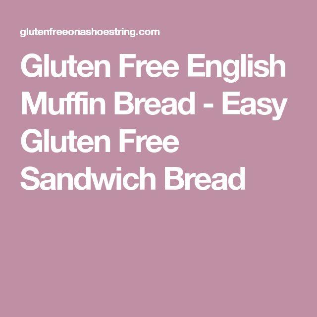 Gluten Free English Muffin Bread - Easy Gluten Free Sandwich Bread