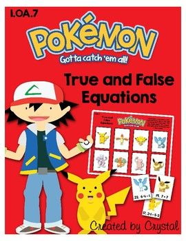 This is a fun game to practice true and false equations. Kids love Pokemon, so this game is sure to be a hit. Students determine if the equation is true or false. If they answer the card correctly, then they place the card on the correct Pokemon on their