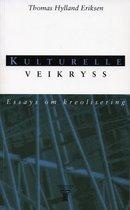 Kulturelle veikryss, essays om kreolisering by Thomas Hylland Eriksen
