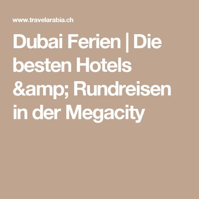 Dubai Ferien | Die besten Hotels & Rundreisen in der Megacity