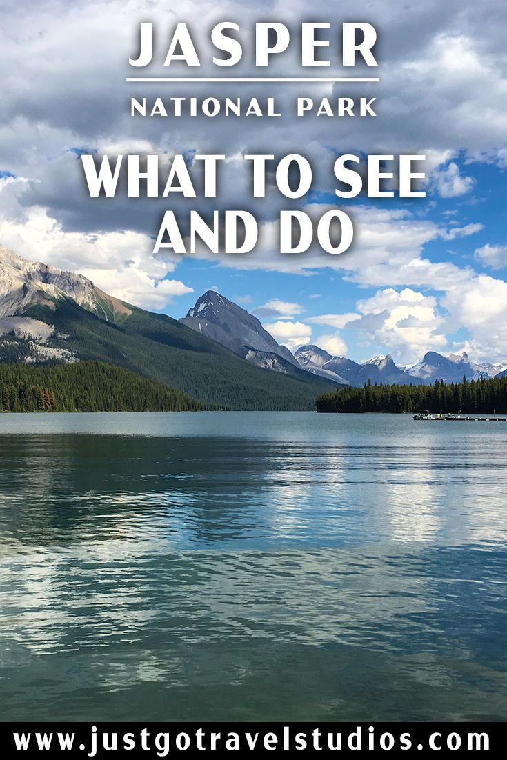 Just Go to Jasper National Park – What to See and Do