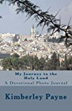 My Journey to The Holy Land by Kimberley Payne