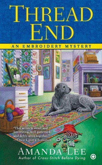 Thread End: An Embroidery Mystery