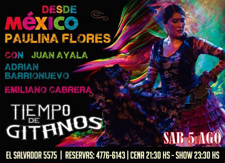 LLega desde México Paulina Flores a Tiempo de Gitanos!!!! SUMATE EL SÁBADO DESDE LAS 21:30 HS  RESERVAS 4776 6143