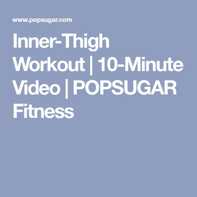 how to get rid of inner thigh fat workout