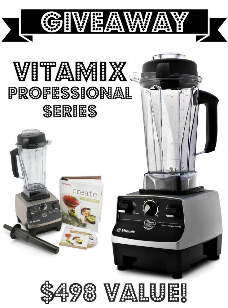 Vitamix Professional Series Giveaway - $498 Value