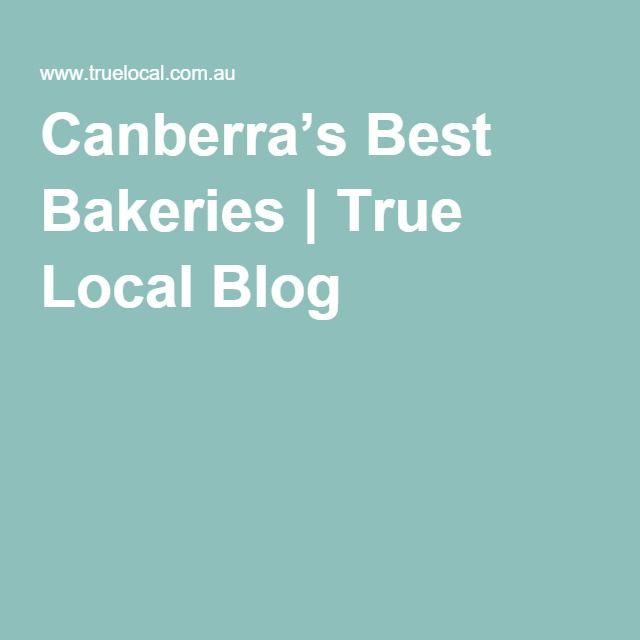 Canberra's Best Bakeries | True Local Blog