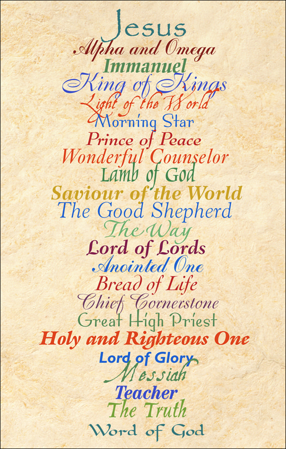Names of Jesus: Alpha and Omega, King of King, Bread of Life, Lamb of God, Prince of Peace, Lord of Lord, the Good Shepherd, Teacher, Holy and Righteous One, My Everything!!!