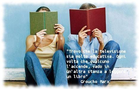 """""""Trovo che la televisione sia molto educativa. Ogni volta che qualcuno l'accende, vado in un'altra stanza a leggere un libro""""  - Groucho Marx"""