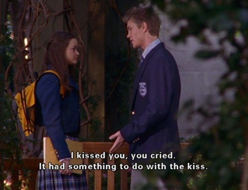 Gilmore Girls | Tristan DuGrey: I kissed you, you cried. That had to do something with the kiss.