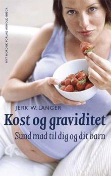 Sund mad til dig og dit barn under graviditeten.