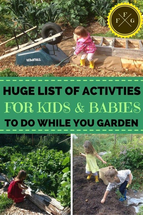 Huge list of activities for kids & babies to do while you garden!