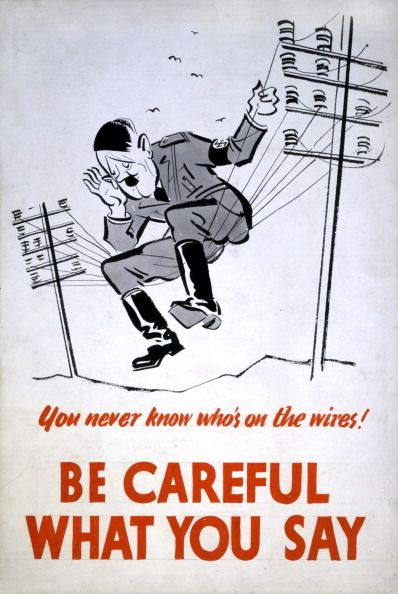 Be Careful What You Say -You Never Know Who's On The Wires, WWII Careless Talk poster (Photo by The National Archives/SSPL/Getty Images)    Applies as much today as then