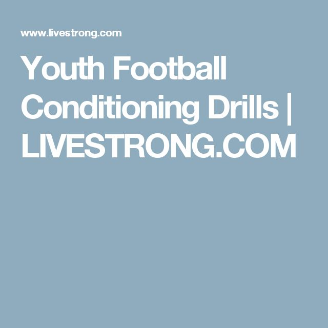 Youth Football Conditioning Drills | LIVESTRONG.COM