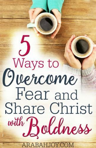 Sharing Christ can bring fear at times. Here are 5 ways to overcome that fear…