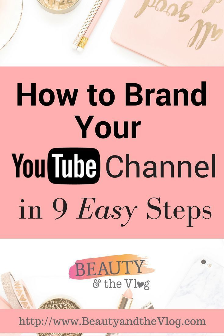 Part 2 in the How to Get Started on YouTube blog and podcast series. This post and episode tackles the topic of branding your YouTube channel. Click through for the 9 steps to brand your channel if you are beauty, fashion, fitness or lifestyle YouTuber.