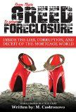From Their Greed to your Foreclosure: Inside The Lies, Corruption, And The Deceit Of The Mortgage World - http://goo.gl/n52acJ