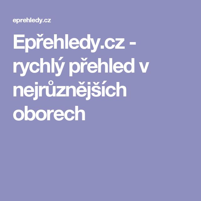 Epřehledy.cz - rychlý přehled v nejrůznějších oborech