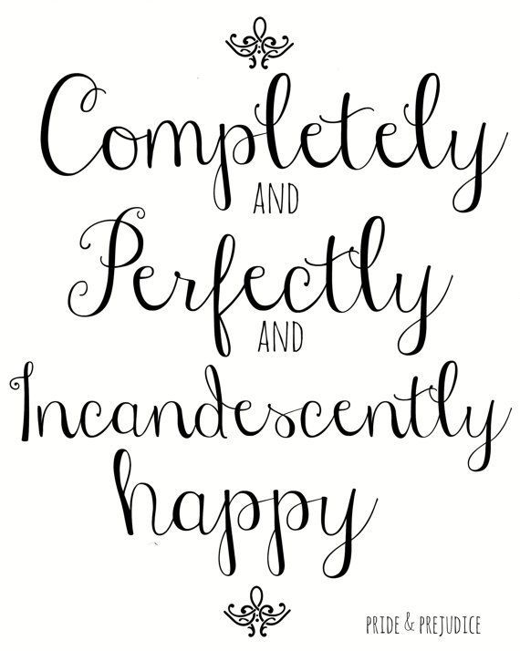 "Jane Austen Pride and Prejudice 8x10 Art Quote ""Completely, Perfectly, Incandescently Happy"" Typography Print, Wall Decor, Quote Print"