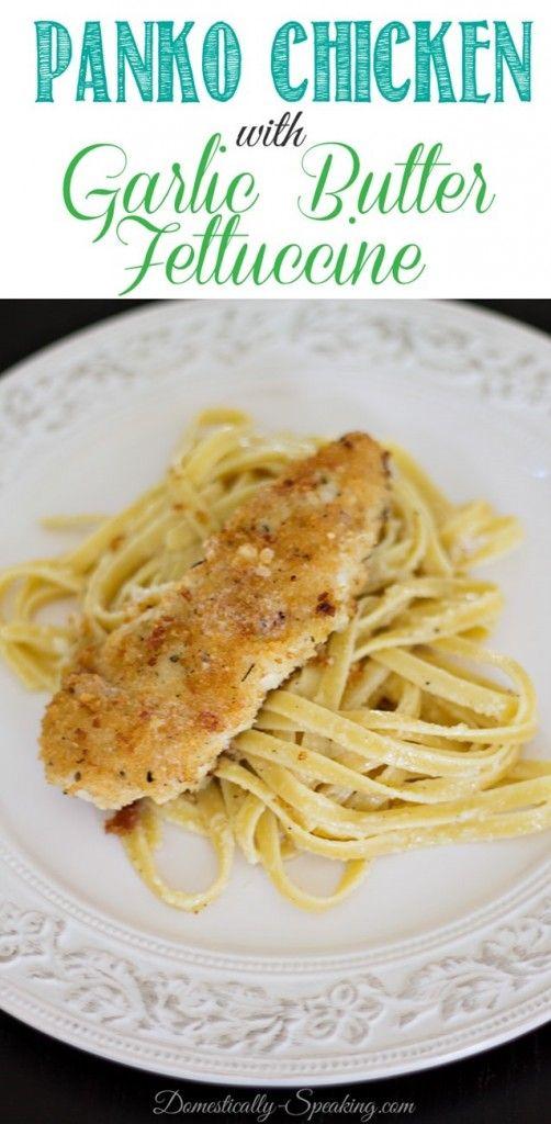 Panko Chicken with Garlic Butter Fettuccine - Domestically Speaking