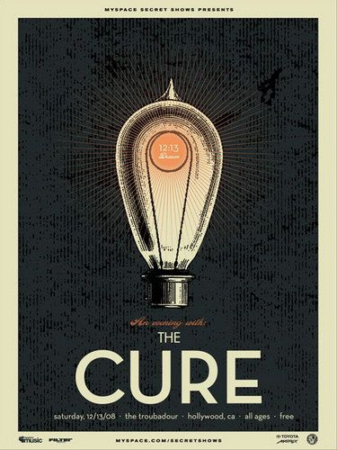 The Cure.  Never saw them live but this is one great poster  http://postercabaret.com/the-cure-hollywood-concert-poster-by-vahalla-studios-sold-out.html