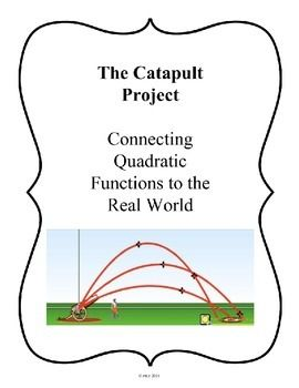 The Catapult Project: Connecting Quadratic... by Chalk Talk Et Cetera | Teachers Pay Teachers
