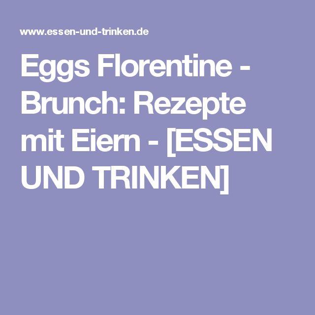 Eggs Florentine - Brunch: Rezepte mit Eiern - [ESSEN UND TRINKEN]