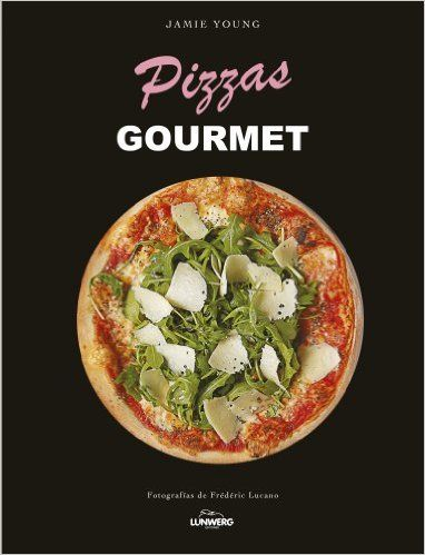 Pizzas Gourmet (Gastronomía): Amazon.es: Jamie Young: Libros