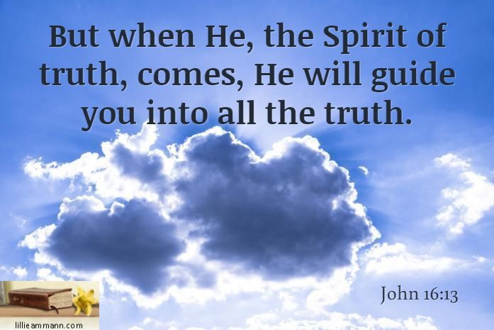 Spirit Of Truth Quotes: When The Spirit Of Truth Comes, He Will Guide You Into All