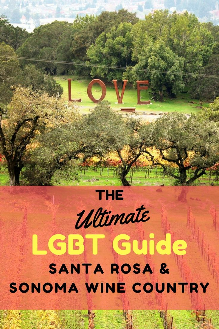 The Ultimate LGBT Guide to Santa Rose and Sonoma Wine Country - Sonoma Wine Country is a popular couples' weekend getaway, and only 55 miles from the LGBT hot spot of the West Coast, San Francisco, which makes Sonoma, and its largest city, Santa Rosa, perfect for a romantic weekend break. | Globetrotter Girls