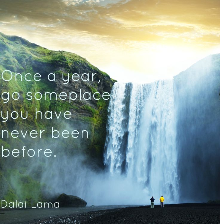 Once a year, go someplace you have never been before. - Dalai Lama #travelquote