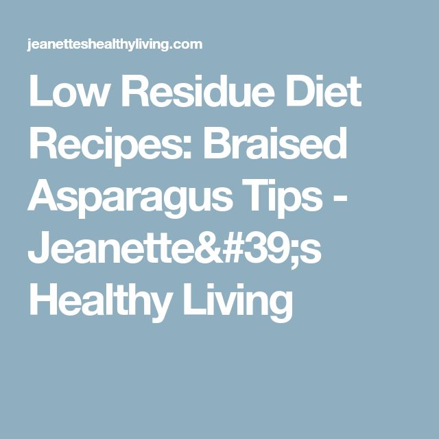 Low Residue Diet Recipes: Braised Asparagus Tips - Jeanette's Healthy Living