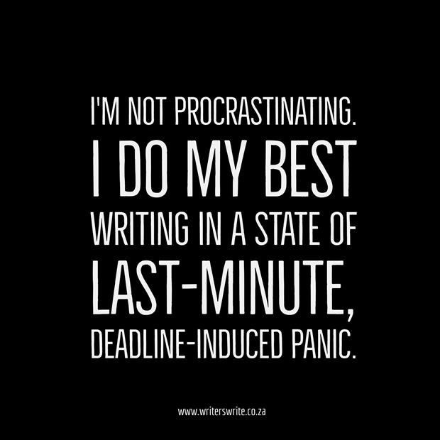I M Not Procrastinating Writers Write Writing Motivation Procrastination Humor Writer Quotes