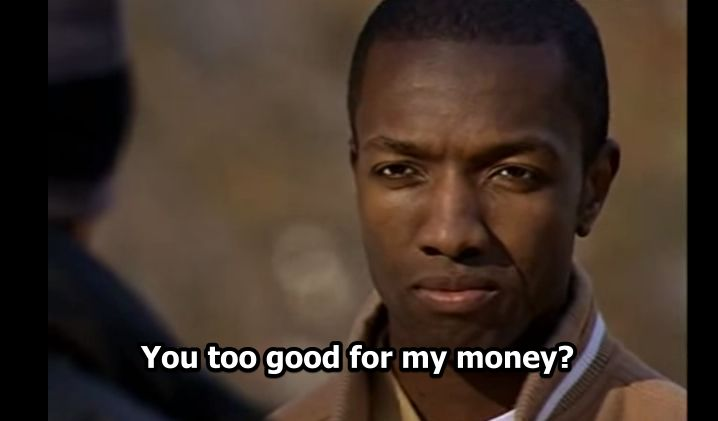 Marlo confronts Michael when the boy refuses his cash handout. Watch here: http://thewirequotes.com/you-too-good-for-my-money-marlo/