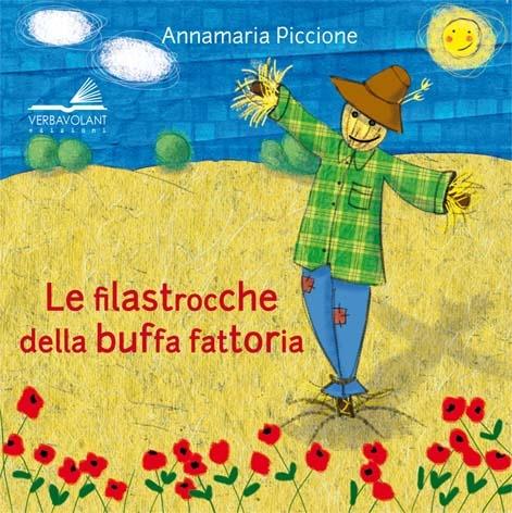 Le filastrocche della buffa fattoria di Annamaria Piccione. Illustrazioni di Tiziana Longo