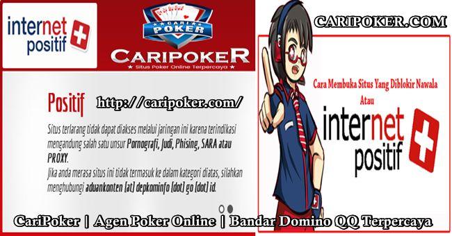 Cara Menghilangkan Internet Positif, Buka Situs Blokir, Nawala Internet Positif, Bandar Domino Online, Agen Poker Online, Caripoker, Link Alternatif Poker.