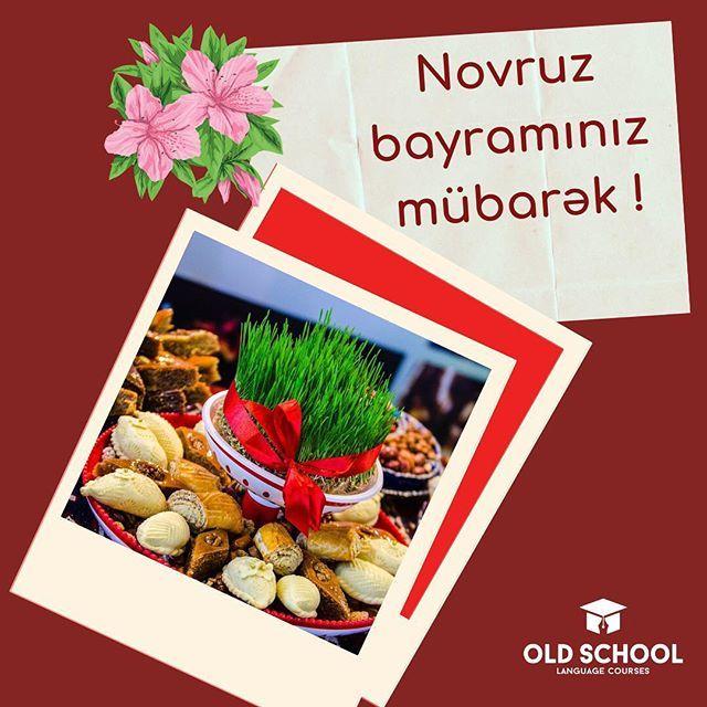 Novruz Bayraminiz Mubarək Insallah Bayram Hər Birinizin Həyatina Bahar Təravəti Gətirsin Language Courses Old School School
