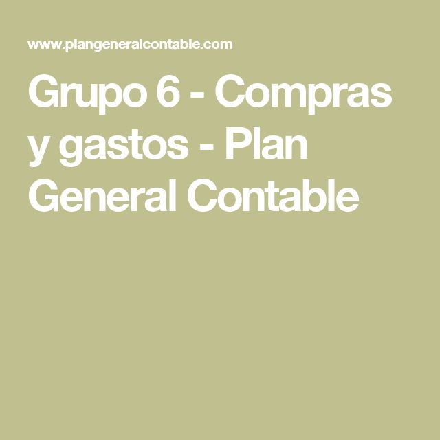Grupo 6 - Compras y gastos - Plan General Contable