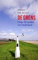 De Grens / Enno de Witt ; langs de randen van Nederland