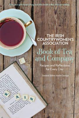 The Irish Countrywomen's Association Book of Tea and Company — PJ's and Prose
