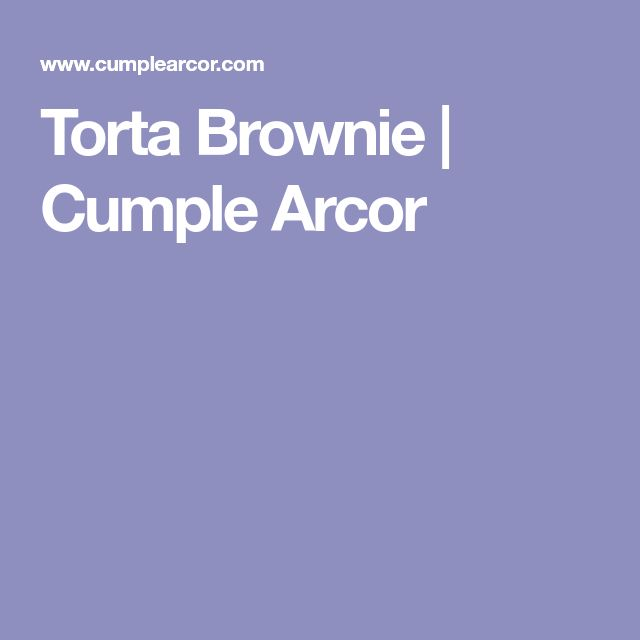 Torta Brownie | Cumple Arcor