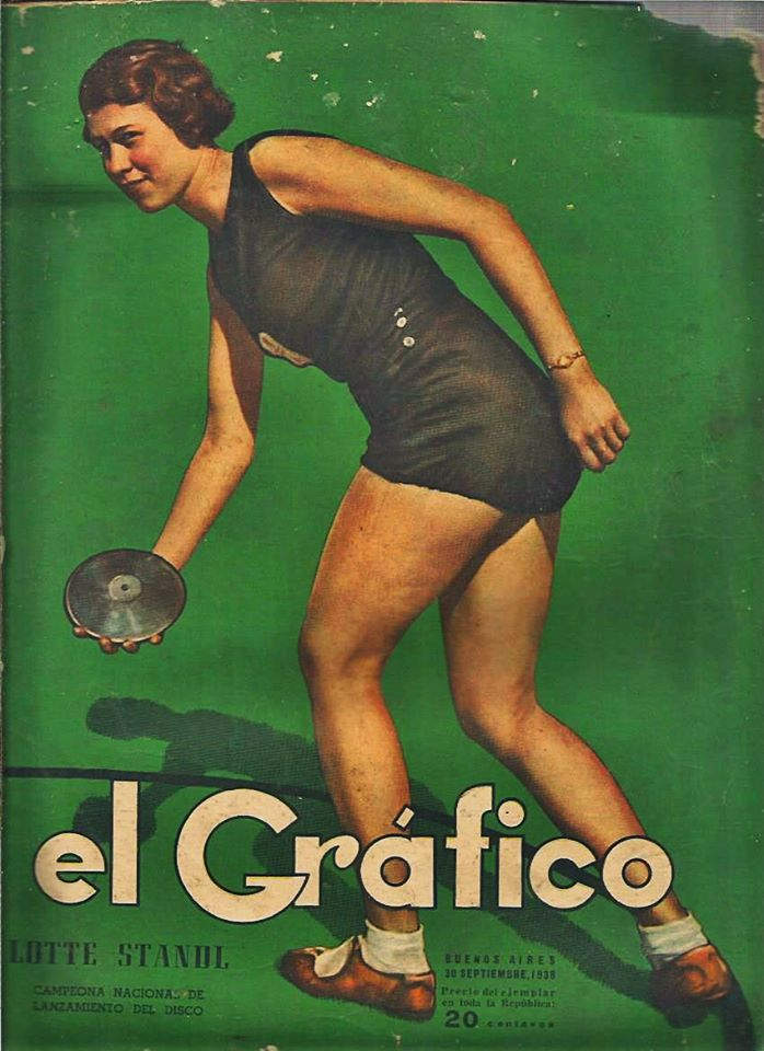 "Lotte Standl, champion of Argentina in discus throw, on the cover of ""El Grafico"" magazine of 30th September 1938"
