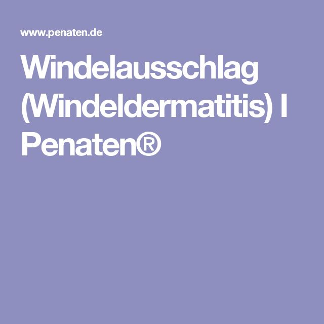 Windelausschlag (Windeldermatitis) I Penaten®