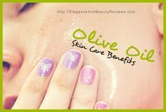 Skin Care Benefits for Olive Oil - 40 Olive Oil Benefits You never knew